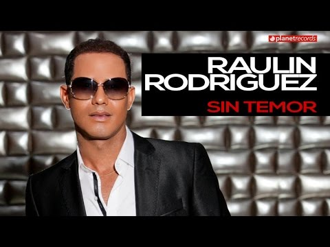 Raulin Rodriguez-Sin Temor